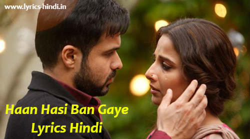 Haan Hasi Ban Gaye Lyrics in Hindi
