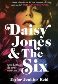 Resenha #469: Daisy Jones & The Six - Taylor Jenkins Reid (Paralela)