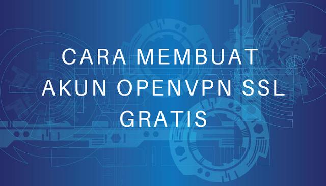 Cara Membuat Akun OpenVPN SSL Gratis