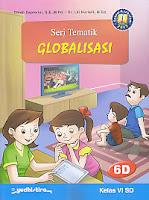 AJIBAYUSTORE  Judul Buku : Seri Tematik Globalisasi 6D    Kelas VI SD