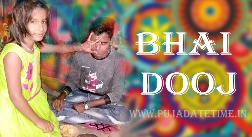BHAI DOOJ: A TRIBUTE TO LOVELY Bhai Dooj WHEN IT IS CELEBRATED?
