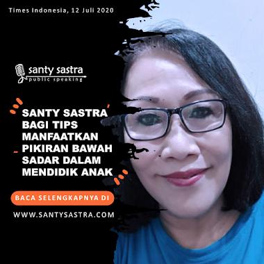 Times Indonesia : Santy Sastra Bagi Tips Manfaatkan Pikiran Bawah Sadar dalam Mendidik Anak