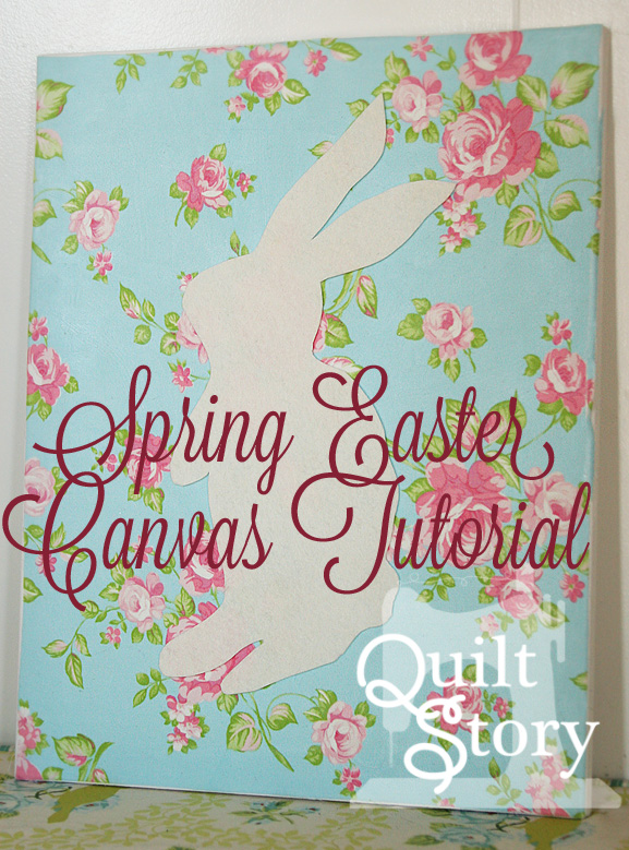 Quilt Story: REPOST: Easter Canvas tutorial