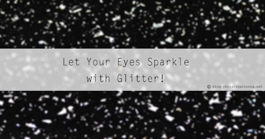 Let Your Eyes Sparkle with Glitter