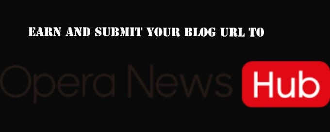HOW TO BECOME OPERA-MINI BLOGGER AND EARN | HOW TO SUBMIT YOUR BLOG ON OPERA-MINI NEWS FEED