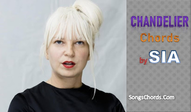Sia Chandelier Chords and Lyrics