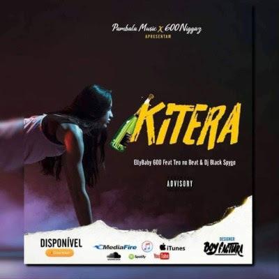 EllyBaby 600 - Kitera (feat. Teo No Beat & Dj Black Spygo)