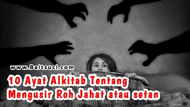 10 Ayat Alkitab Tentang Mengusir Roh Jahat atau setan