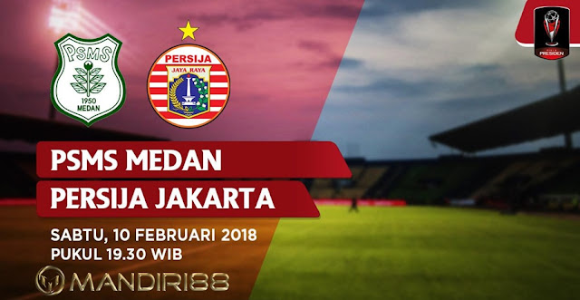 Prediksi PSMS Medan Vs Persija Jakarta, Sabtu 10 February 2018 Pukul 19.30 WIB @ INDOSIAR