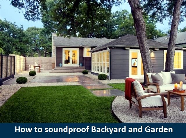 Best way how to soundproof Backyard and Garden