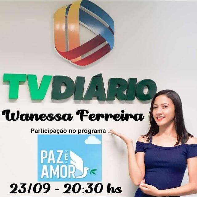 Cantora chavalense Wanessa Ferreira participa do Programa Paz & Amor da TV Diário