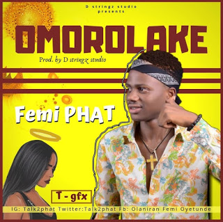 DOWNLOAD MP3: Femi Phat - Omorolake