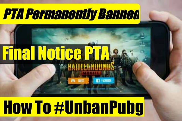 PTA Final Update From Banned Pubg Game Pakistan | PTA Permanintley Ban Pubg Game Pakistan #unbanpubgpakistan