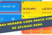 Cara Tarik Uang di Snack Video dengan Akun Dana, Begini Caranya!