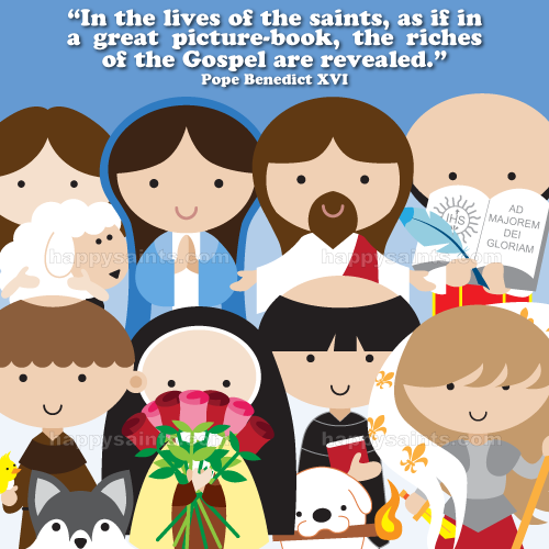 Happy saints 2017 in the lives of the saints as if in a great picture book the riches of the gospel are revealed pope benedict xvi fandeluxe Gallery
