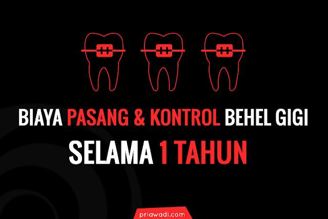 Biaya pasang dan kontrol Behel Gigi selama 1 Tahun
