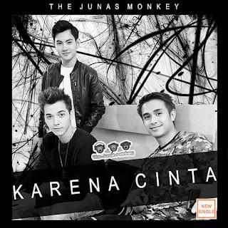The Junas Monkey - Karena Cinta Mp3