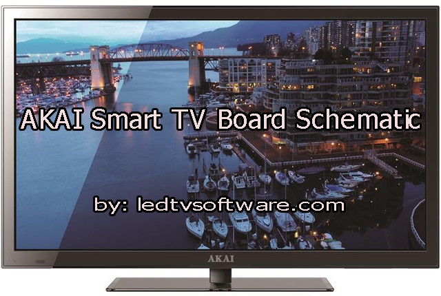 AKAI Smart TV Board Schematic Diagrams, Service Manual Circuit PDF For Free