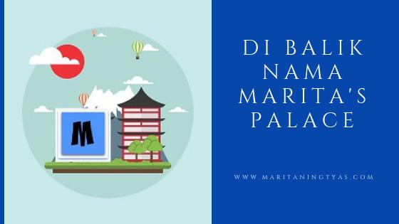 Di Balik Nama Marita's Palace