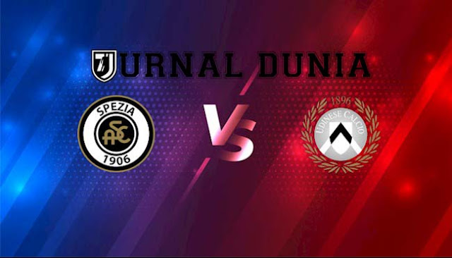 Prediksi Spezia vs Udinese , Minggu 31 Januari 2021 Pukul 18.30 WIB @ beIN Sports