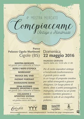 Comepiaceame l'Handmade e il Vintage ritornano a Cigole  22 Maggio Cigole (BS)  2016