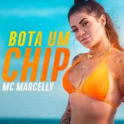 Bota Um Chip – MC Marcelly
