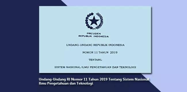UU No. 11 Tahun 2019 Tentang Sistem Nasional Ilmu Pengetahuan dan Teknologi