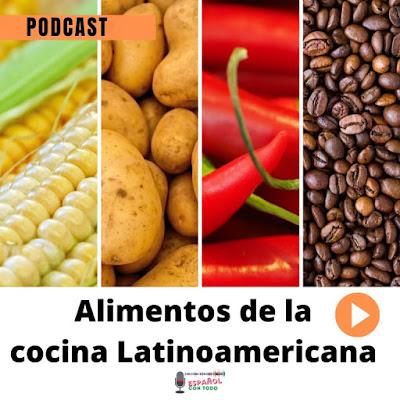 Alimentos de la Cocina Latinoamericana