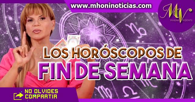 Los horóscopos de fin de semana del 5 al 7 de Marzo del 2021 - Mhoni Vidente