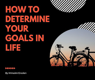 How To Determine Your Goals In Life
