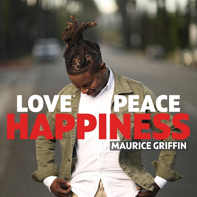 Love Peace Happiness - Maurice Griffin