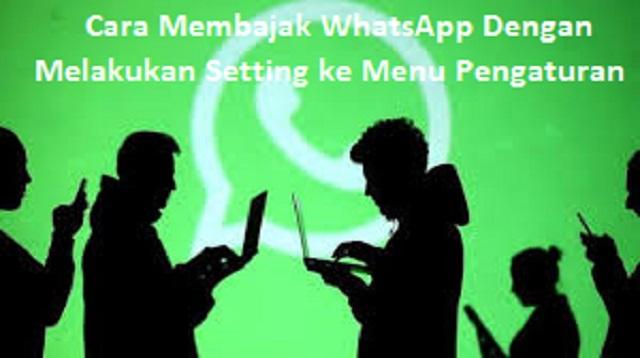 Cara Membajak WhatsApp Dengan Melakukan Setting ke Menu Pengaturan