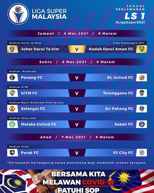 Jadual Perlawanan Pertama Liga Super 2021.