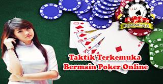 Taktik Terkemuka Bermain Poker Online