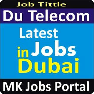 Du Telecom Jobs Vacancies In UAE Dubai For Male And Female With Salary For Fresher 2020 With Accommodation Provided | Mk Jobs Portal Uae Dubai 2020