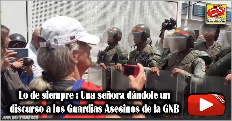 Lo de siempre : Una señora dándole un discurso a los Guardias Asesinos de la GNB