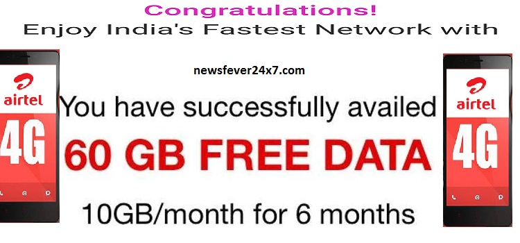 Airtel Will Not Get 10 Or 20 GB But 60 GB Free Net