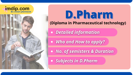 D.Pharm (Diploma in Pharmaceutical technology) course information- Duration, Subjects, Scope