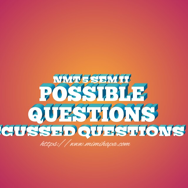 POSSIBLE QUESTIONMS FOR NMT 5 SEMISTER 2