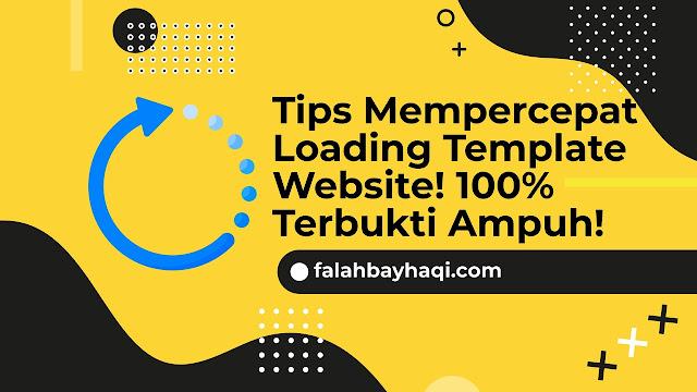 Tips Mempercepat Loading Template Website! 100% Terbukti Ampuh!