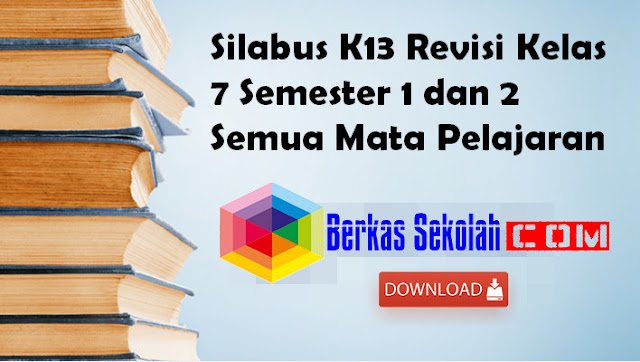 Silabus K13 Revisi Kelas 7 Semester 1 dan 2 Siap Cetak