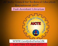 All India Council for Technical Education Recruitment 2017– Assistant Librarian