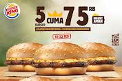 Burger King Promo 5 Burger Cuma 75 Ribu Periode 18-23 Februari 2020