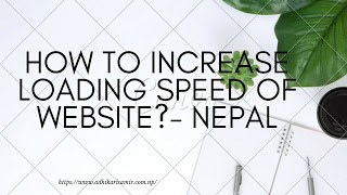 How to increase loading Speed and Organic Traffic of website?- Nepal