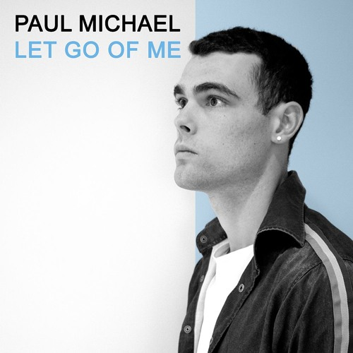 "Paul Michael Drops New Single ""Let Go of Me"""