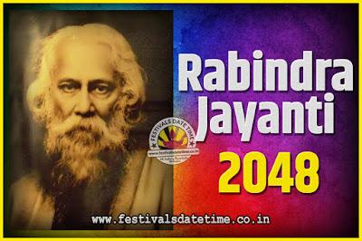 2048 Rabindranath Tagore Jayanti Date and Time, 2048 Rabindra Jayanti Calendar