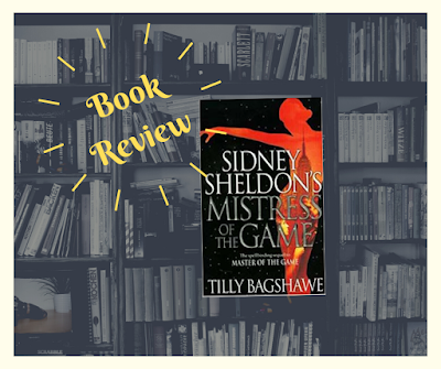 Book Review Sidney Sheldon's MIstress of the Game by Tilly Bagshawe