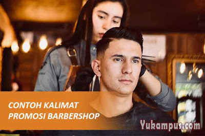 contoh kalimat kata-kata promosi barbershop cukur pangkas potong rambut