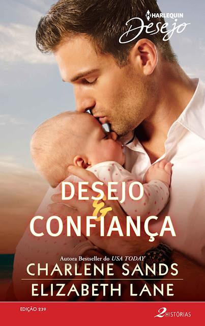 Desejo & Confiança Harlequin Desejo - ed.239 - Charlene Sands, Elizabeth Lane