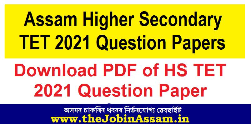 Assam Higher Secondary TET Question Paper 2021: